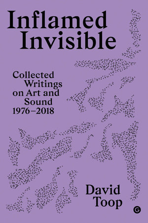 Inflamed Invisible by David Toop
