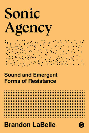 Sonic Agency by Brandon LaBelle
