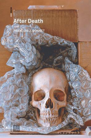 After Death by Francois J. Bonnet