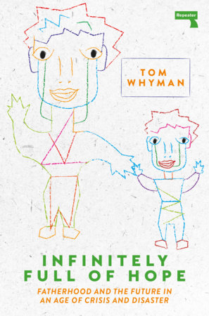 Infinitely Full of Hope by Tom Whyman