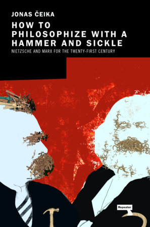 How to Philosophize with a Hammer and Sickle by Jonas Ceika