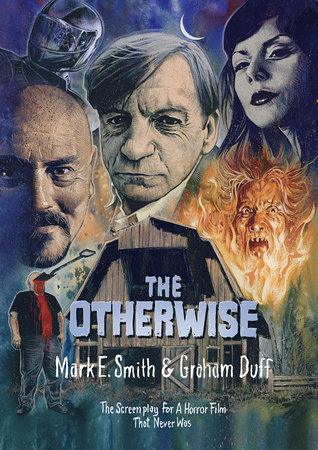 The Otherwise by Mark E Smith and Graham Duff