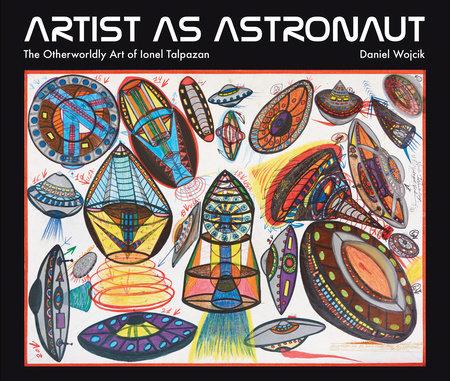 Artist as Astronaut by Daniel Wojcik