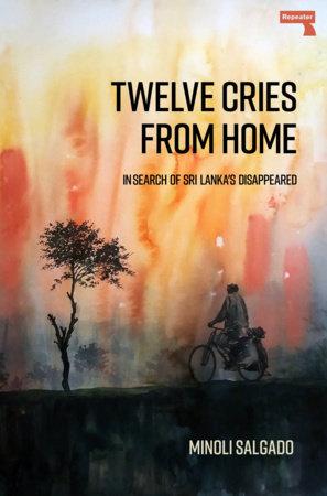 Twelve Cries From Home by Minoli Salgado