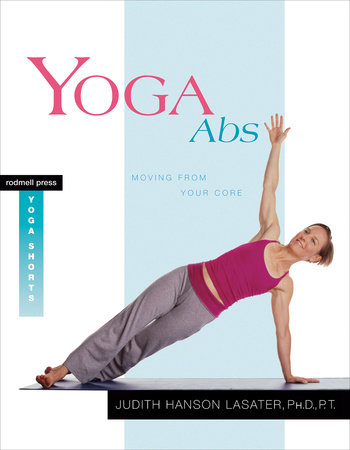 Yoga Abs by Judith Hanson Lasater