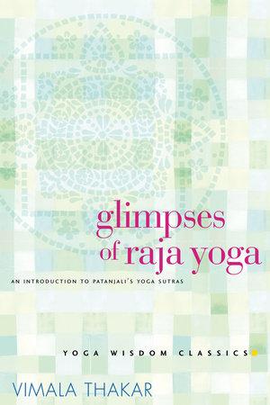 Glimpses of Raja Yoga by Vimala Thakar