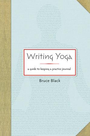 Writing Yoga by Bruce Black