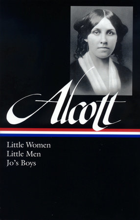 Louisa May Alcott: Little Women, Little Men, Jo's Boys (LOA #156) by Louisa May Alcott