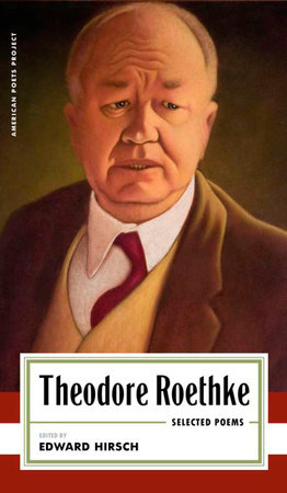 Theodore Roethke: Selected Poems by Theodore Roethke