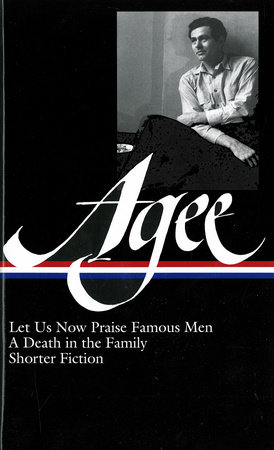 James Agee: Let Us Now Praise Famous Men / A Death in the Family / shorter fiction (LOA #159) by James Agee