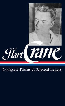 Hart Crane: Complete Poems & Selected Letters (LOA #168) by Hart Crane