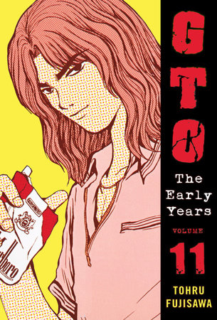 GTO: The Early Years Volume 11 by Toru Fujisawa