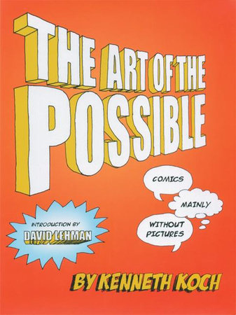 The Art of the Possible! by Kenneth Koch