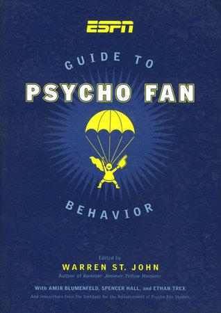 ESPN Guide to Psycho Fan Behavior by Warren St. John
