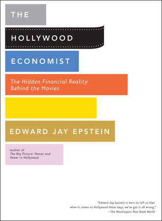 The Hollywood Economist by Edward Jay Epstein