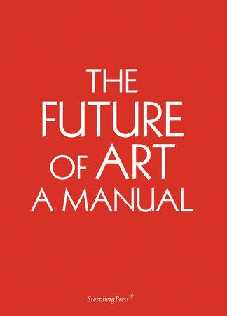 The Future of Art by Ingo Niermann