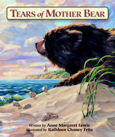 Tears of Mother Bear by Anne Margaret Lewis