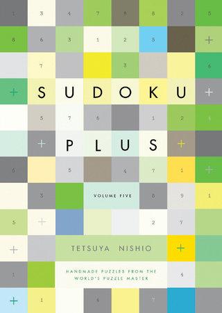 Sudoku Plus, Volume Five by Tetsuya Nishio