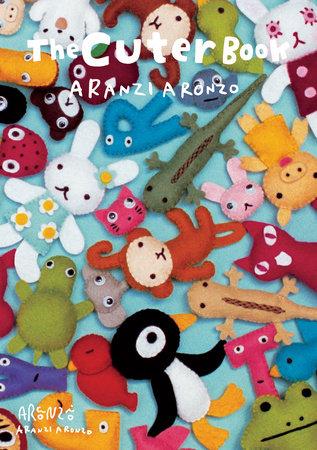 The Cuter Book by Aranzi Aronzo