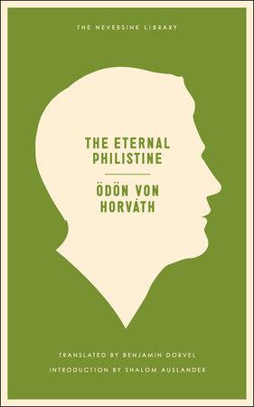 The Eternal Philistine by Odon Von Horvath