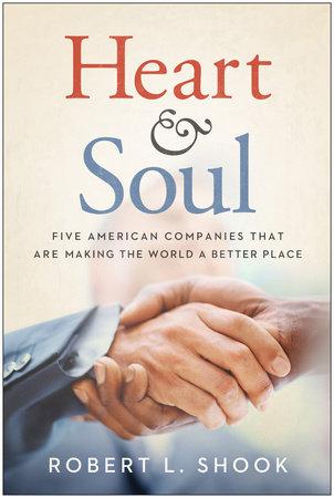 Heart & Soul by Robert L. Shook