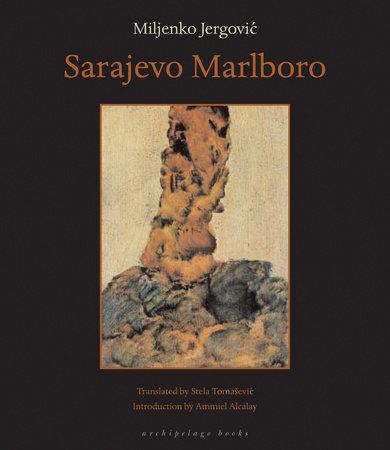 Sarajevo Marlboro by Miljenko Jergovic | PenguinRandomHouse com: Books