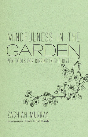Mindfulness in the Garden by Zachiah Murray