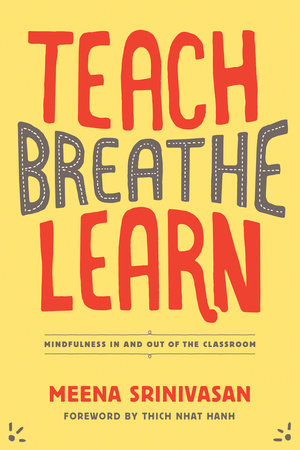 Teach, Breathe, Learn by Meena Srinivasan
