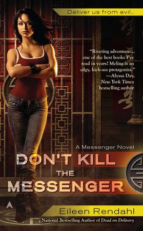 Don't Kill the Messenger by Eileen Rendahl