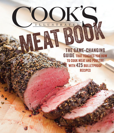 The Cook's Illustrated Meat Book by