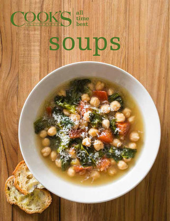 All Time Best Soups by The Editors at America's Test Kitchen