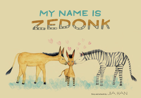 My Name is Zedonk by Jia Han