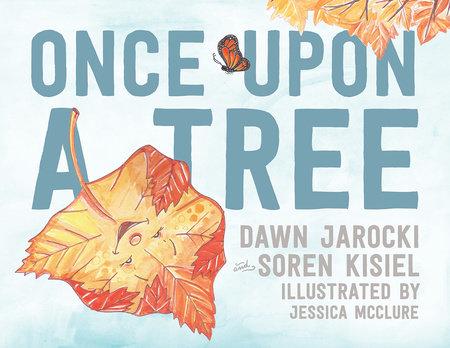 Once Upon a Tree by Dawn Jarocki and Soren Kisiel