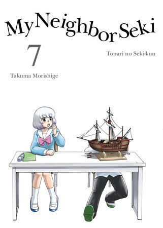 My Neighbor Seki, 7 by Takuma Morishige