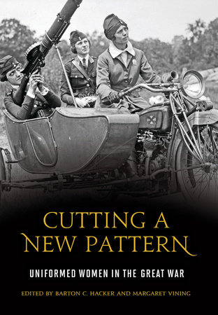 Cutting a New Pattern: Uniformed Women in the Great War