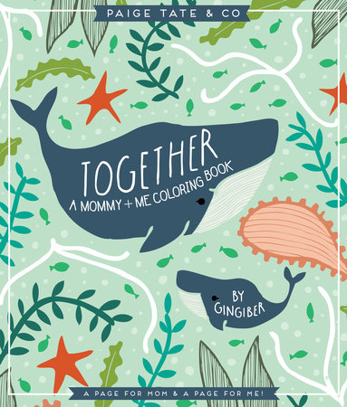 Together: A Mommy + Me Coloring Book by
