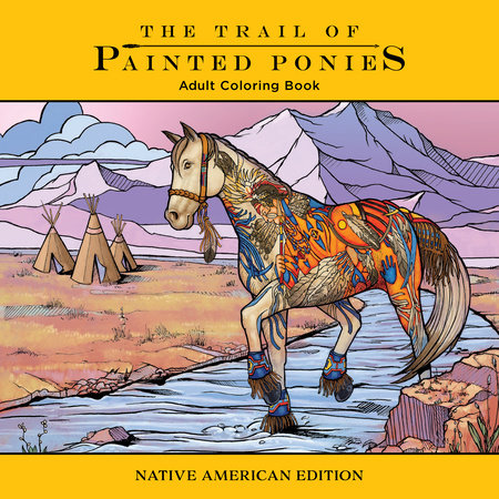 Trail of Painted Ponies Coloring Book by Rod Barker