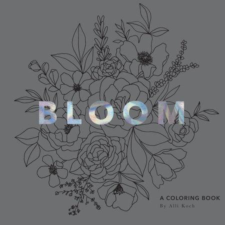 Bloom by Alli Koch