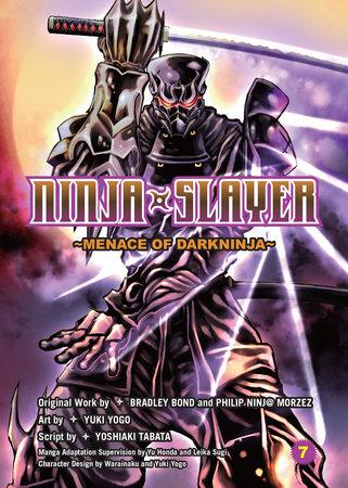 Ninja Slayer, Part 7: Menace of Darkninja by Bradley Bond