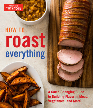 How to Roast Everything by