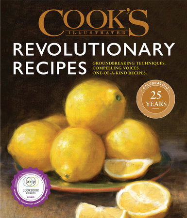 Cook S Illustrated Revolutionary Recipes 9781945256479 Penguinrandomhouse Com Books