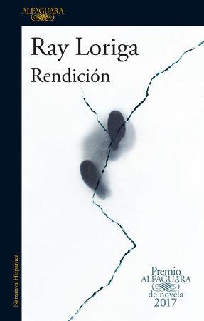 Rendición / Surrender by Ray Loriga