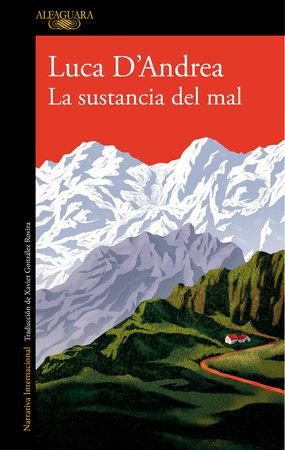 La sustancia del mal / Beneath the Mountain by Luca D'Andrea