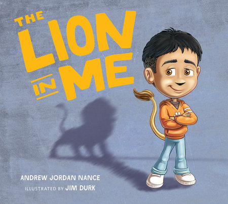 The Lion in Me by Andrew Jordan Nance