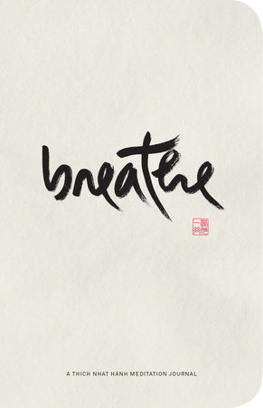 Breathe: A Thich Nhat Hanh Meditation Journal by Thich Nhat Hanh