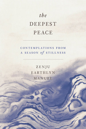 The Deepest Peace by Zenju Earthlyn Manuel