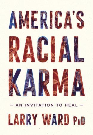 America's Racial Karma by Larry Ward