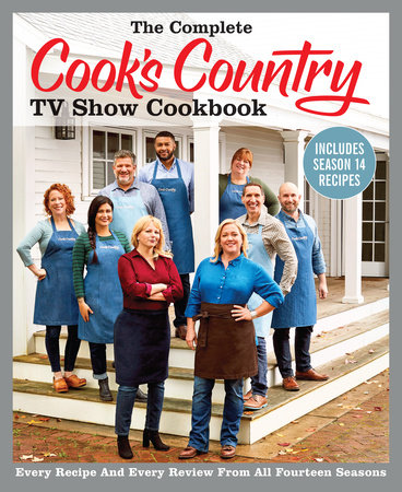 The Complete Cook's Country TV Show Cookbook Includes Season 14 Recipes by America's Test Kitchen