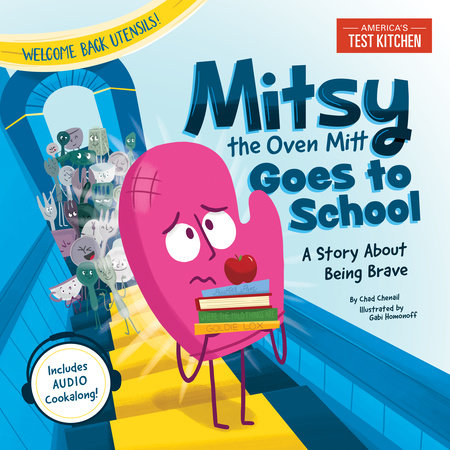Mitsy the Oven Mitt Goes to School by America's Test Kitchen Kids
