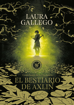 El bestiario de Axlin / Axlin's Bestiary by Laura Gallego